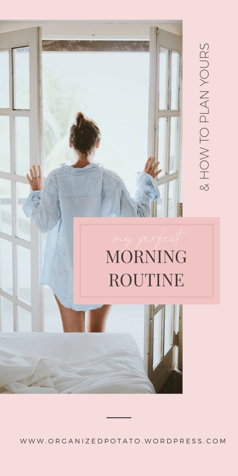 My_Perfect_Morning_Routine_and_How_to_Plan_Yours_by_Organized_Potato